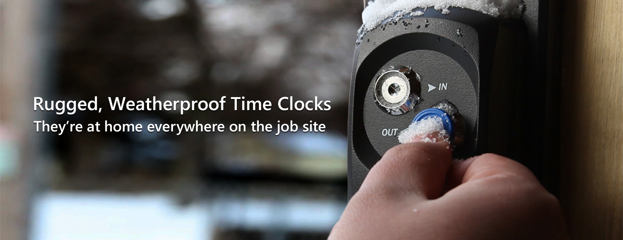 Got weather? Bring it on! Our rugged time clock can handle it.